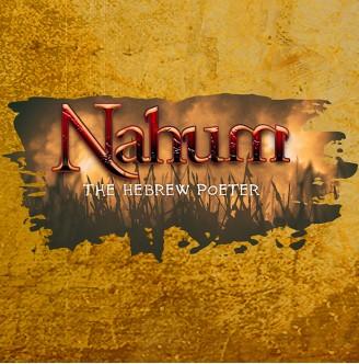 Nahum 1:1-8 - God's Anger against Nineveh